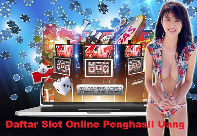 Daftar Slot Online Penghasil Uang