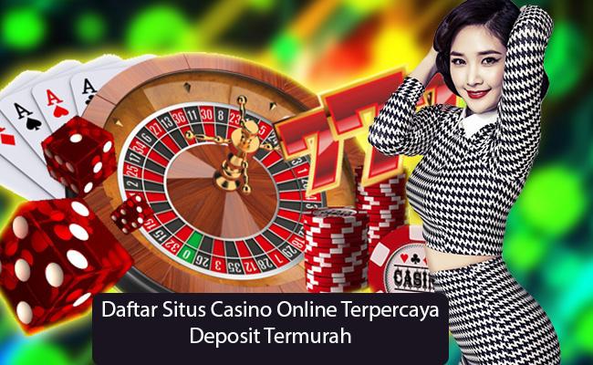 Situs Casino Online Tanpa Deposit Termurah